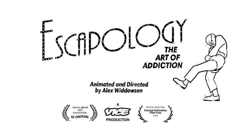 'Escapology: the art of addiction'  directed by Alex Widdowson